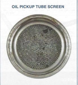 Oil pickup tube screen.